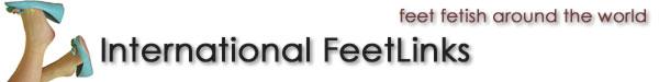 International Feet Links - Feet Fetish Around the World